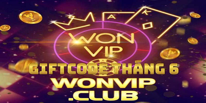 Wonvip - Sự kiện tháng 6: Chia sẻ càng nhiều - Nhận Giftcode càng phê
