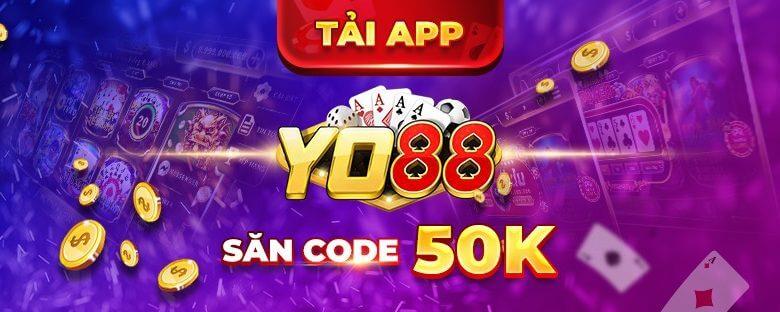 Yo88 - Event tháng 6: Tải app Yo88 - Săn ngay mã giftcode 50k